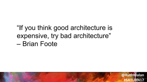If you think good architecture is expensive, try bad architecture